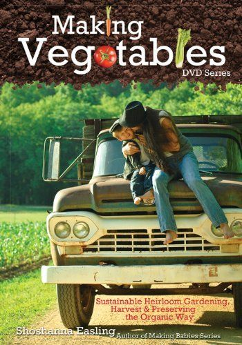 Making Vegetables DVD: Sustainable Heirloom Gardening Harvest and Preserving the Organic Way DVD ~ Shoshanna Easling, http://www.amazon.com/dp/1937478076/ref=cm_sw_r_pi_dp_pjCYpb073QCP7