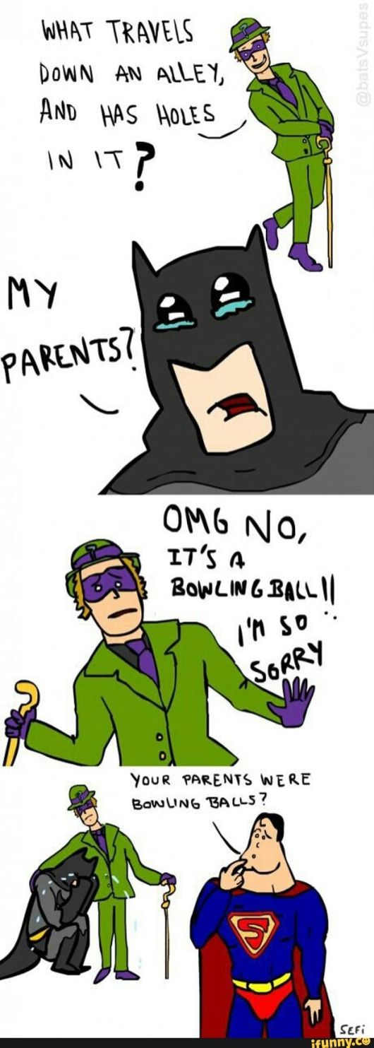Yeah, Superman, people totally have bowling balls as parents...