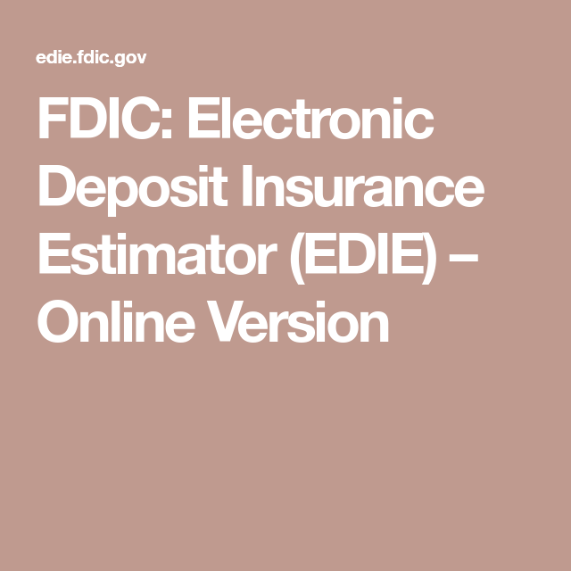 Fdic Electronic Deposit Insurance Estimator Edie Online Version Deposit