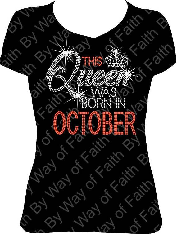 THIS QUEEN Was Born In OCTOBER Bling Rhinestone T Shirt Forty Birthday Queen