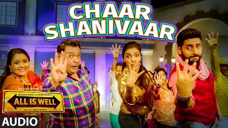 'Chaar Shanivaar' Full AUDIO Song All Is Well Abhishek