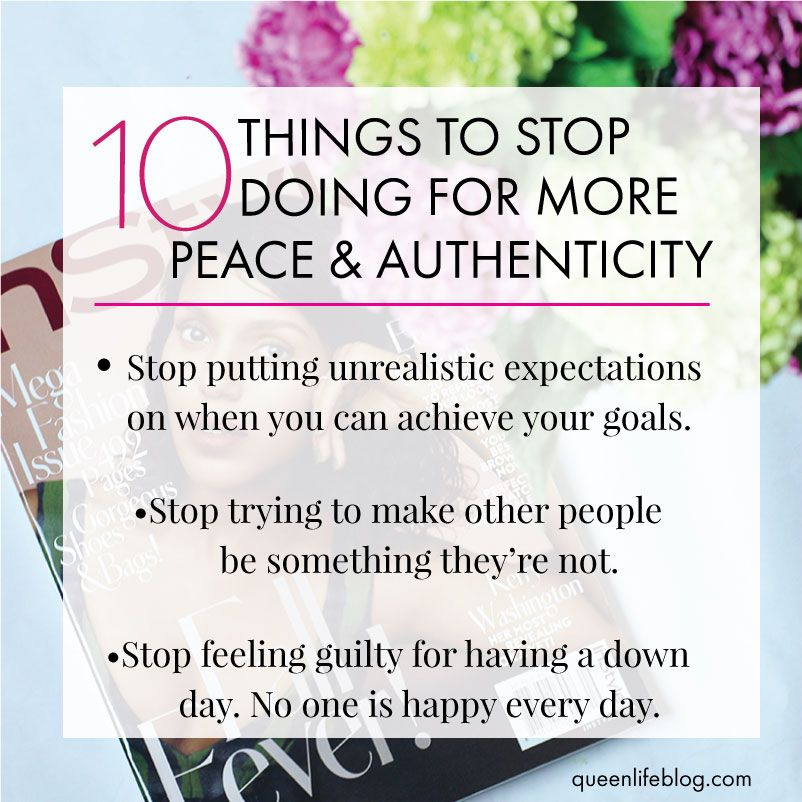 10 THINGS TO STOP DOING FOR MORE PEACE & AUTHENTICITY — The Queen Life-A Fashion and Lifestyle Blog | I share the top things I've learned about how to get and keep your peace of mind and to be your best self here. These tips have helped me immensely.