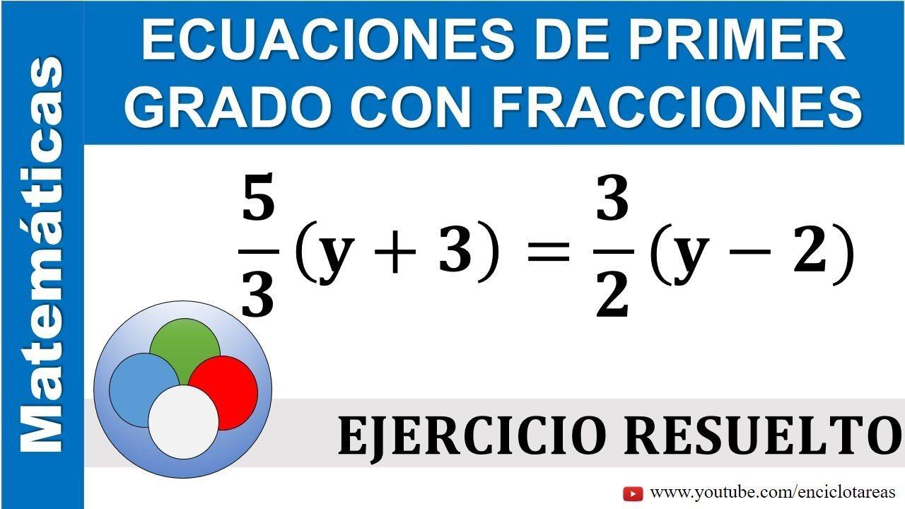 Ecuaciones De Primer Grado Con Fracciones Parte 2 Youtube Primeros Grados Ecuaciones Fracciones