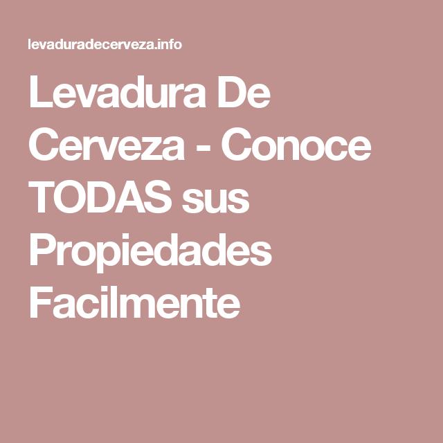 Levadura De Cerveza - Conoce TODAS sus Propiedades Facilmente