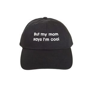 My Mom says im Cool Cap  e783ac9898a4