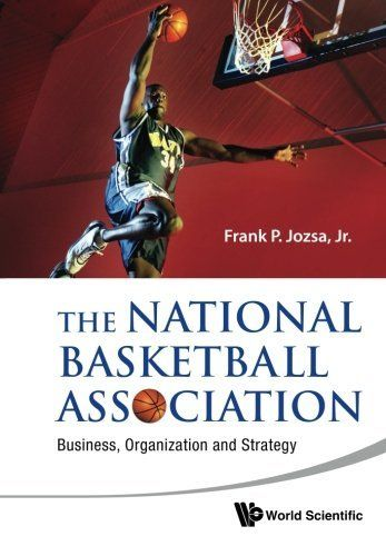 The National Basketball Association Business Organization And Strategy By Jozsa Jr Frank P 58 00 Pub National Basketball Association National Basketball