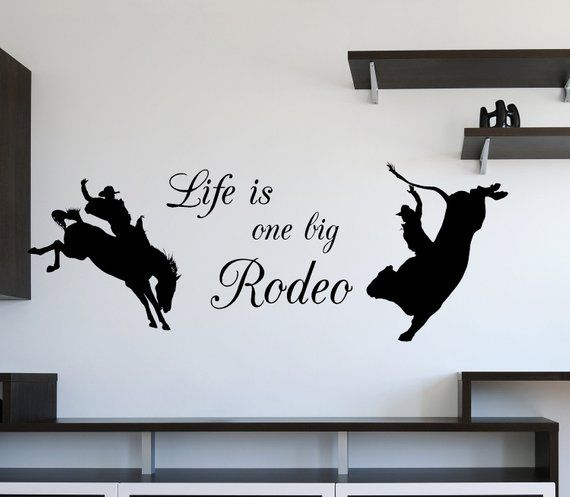 Life Is A Rodeo Vinyl Wall Decal Bronco Cowboy Wall Sticker