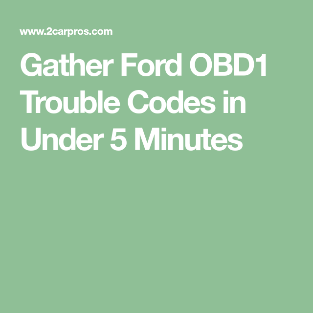 Gather Ford Obd1 Trouble Codes In Under 5 Minutes In 2020