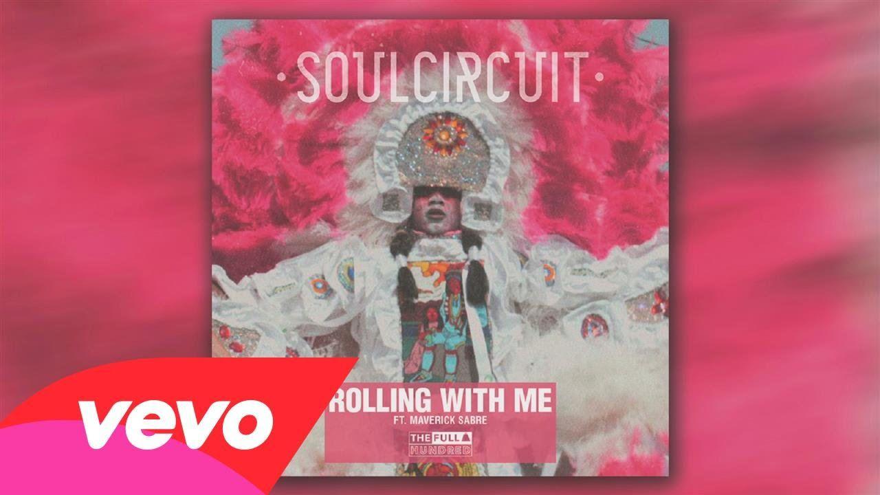 SoulCircuit - Rolling With Me (I Got Love) [Audio] ft. Maverick Sabre