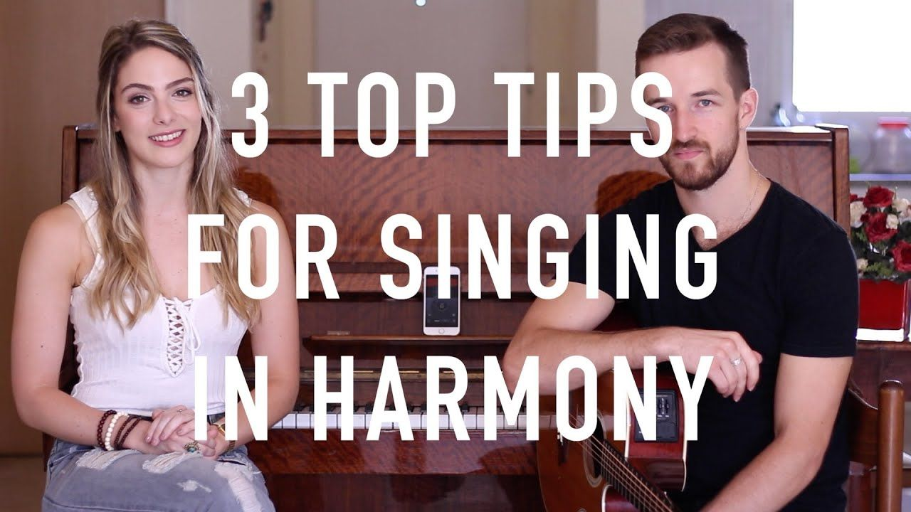 How To Sing In Harmony 3 Top Tips YouTube Singing