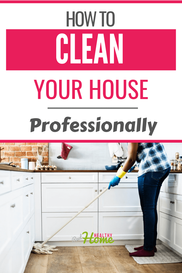 Tips For How To Clean A House Professionally Household