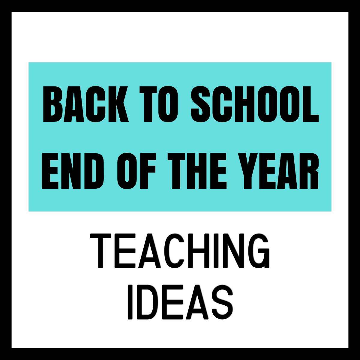 Back To School End Of The Year Teaching Ideas Teaching