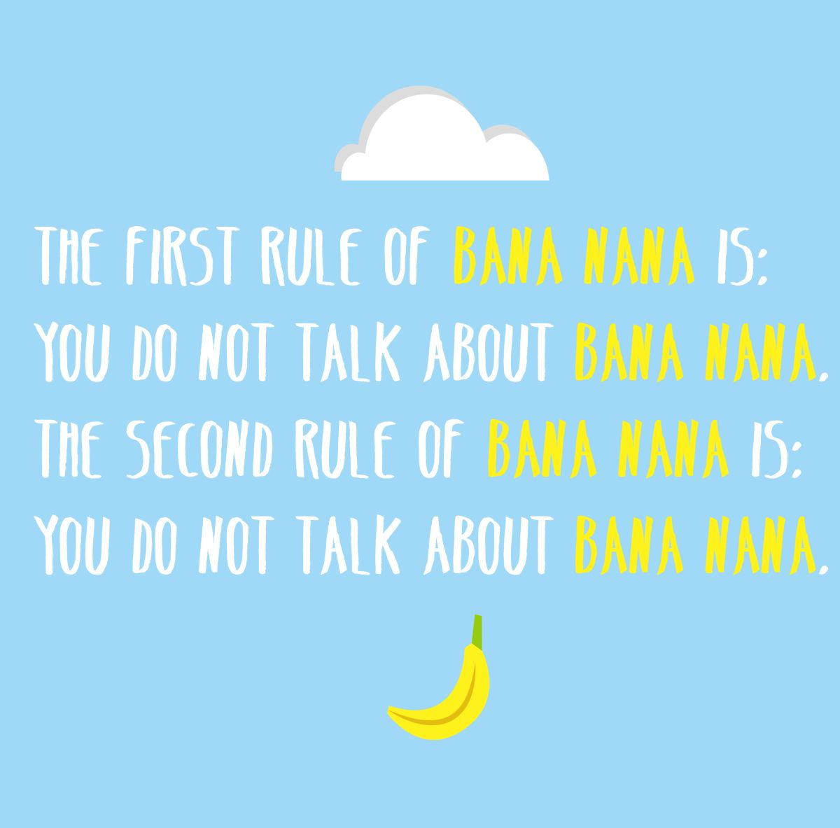 First rule..  #Quotes #BanaNana #FightClub