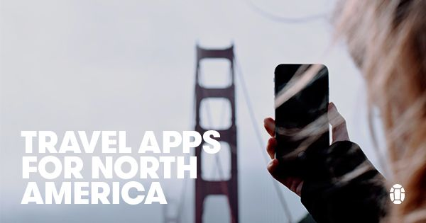 Read a list of travel apps to download for North American trips. From eating and exploring, to sleeping and getting around, use these apps on your trip.