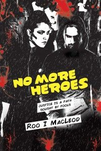 $.99 Featured Thriller: No More Heroes by Roo I MacLeod @rooimacleod