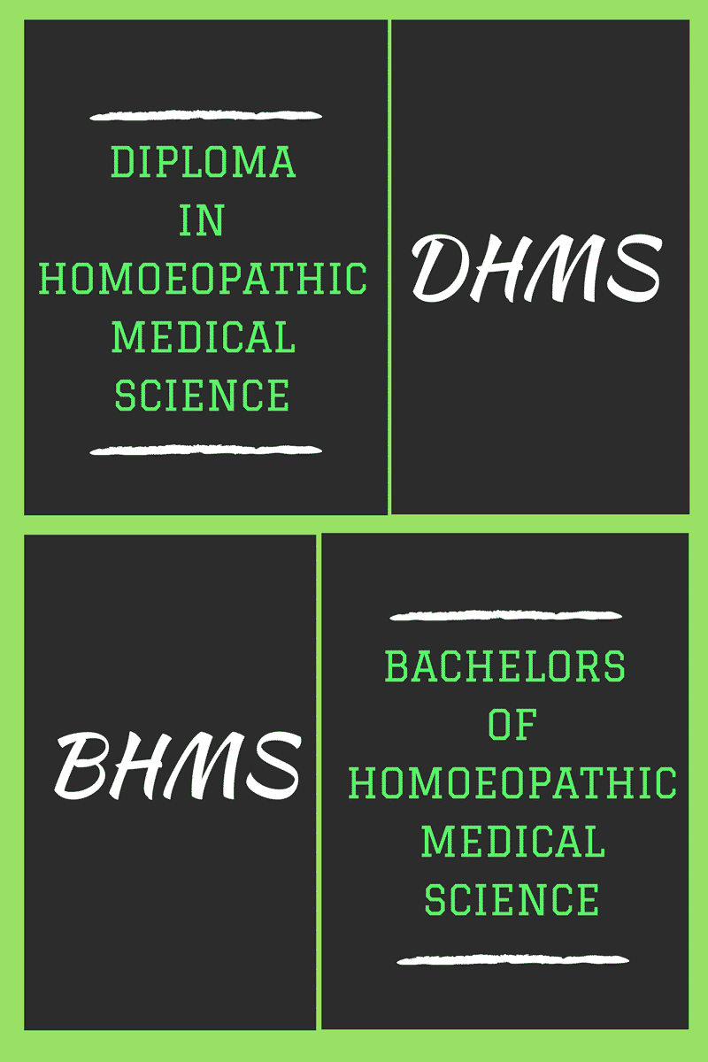 Diploma in Homeopathic Medical Science as DHMS in 4 years