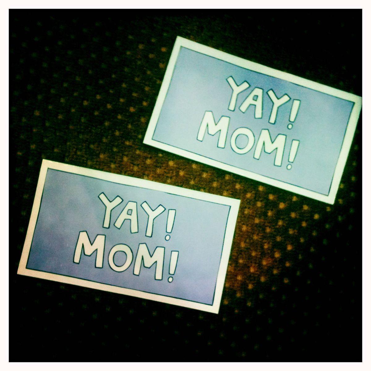 Yay! Mom!