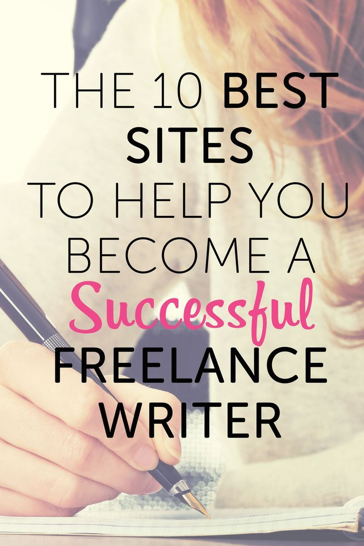 The 10 Best Sites To Help You Become A Successful Freelance Writer Find Out What Sites Helped Me Go From Writing Jobs Freelance Writing Jobs Freelance Writing