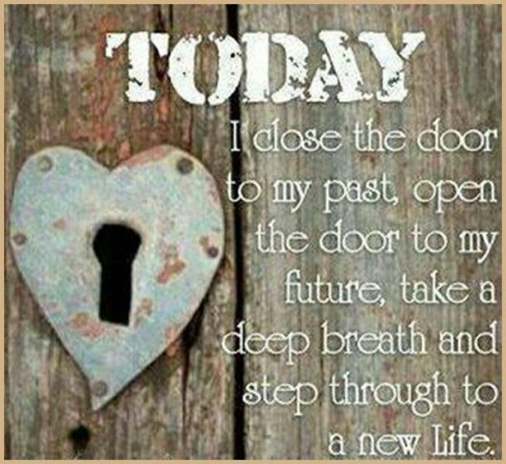 Our Door Is Open Im Looking Forward To My New Life New Place