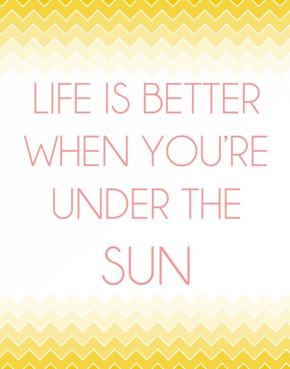 Items Similar To Life Is More Fun When You Re Under The Sun Poster On Etsy Sweet Quotes Words Quotes To Live By