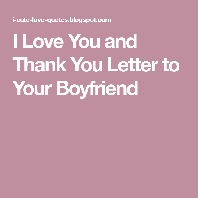 I Love You And Thank You Letter To Your Boyfriend