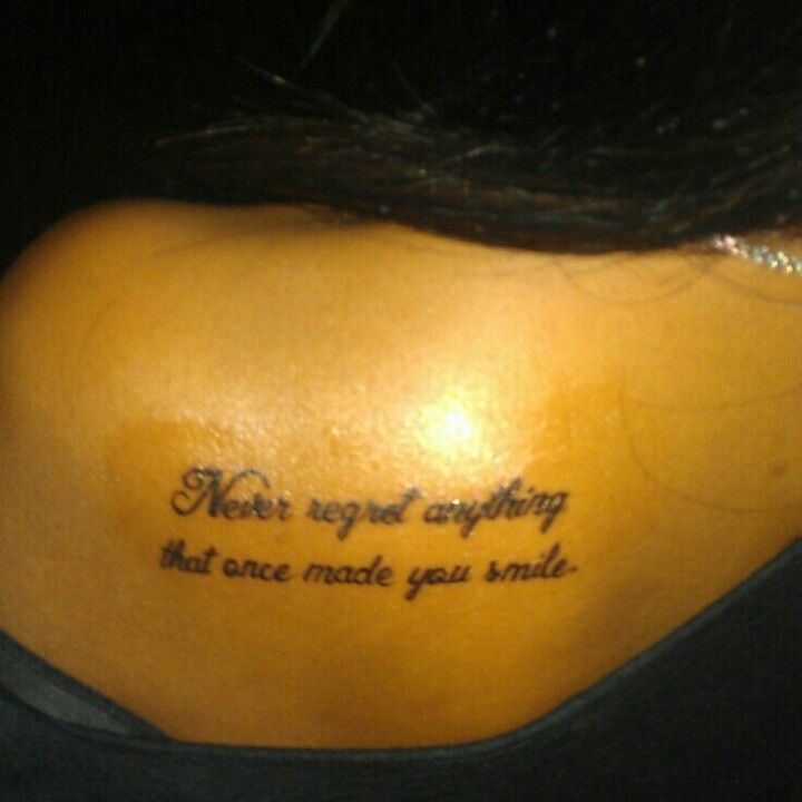 Never Regret Anything That Made You Smile Quote Tattoo: Never Regret Anything That Once Made You Smile