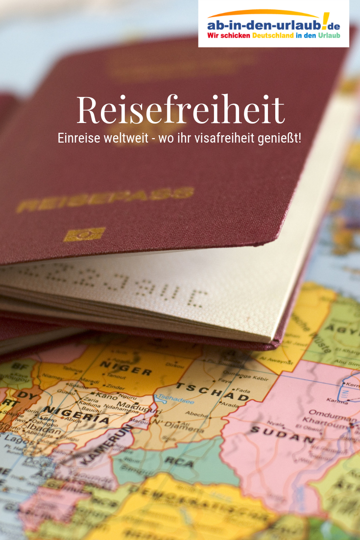 Reisefreiheit Wo Ihr Mit Ohne Visum Einreisen Konnt Ab In Den Urlaub Reisen Reisetipps