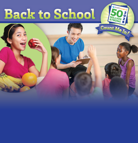 SHAPE America Back to School resources go to www