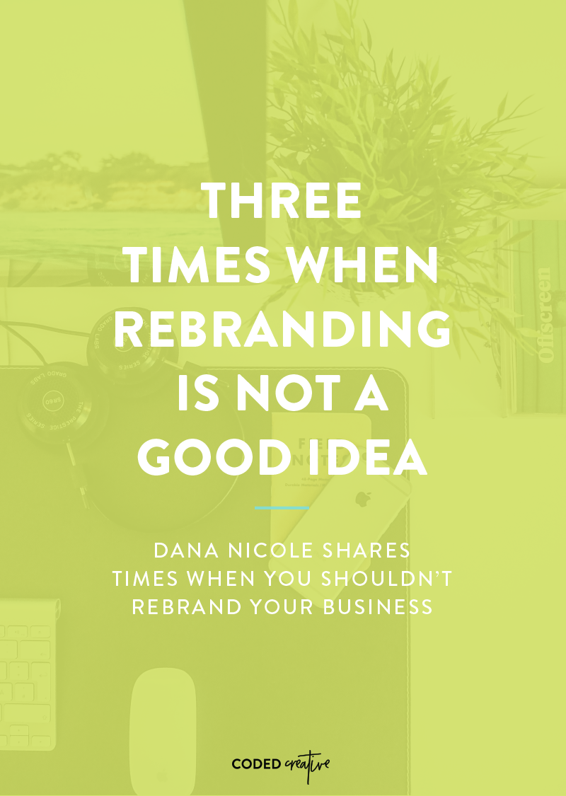 Dana Nicole shares times when you shouldn't rebrand your business