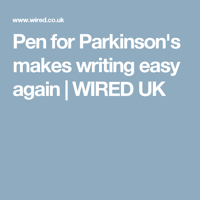 Pen for Parkinson\'s makes writing easy again