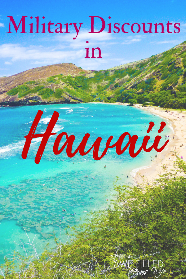 Military Discounts In Hawaii Moving To Hawaii Military Discounts Best Places To Vacation