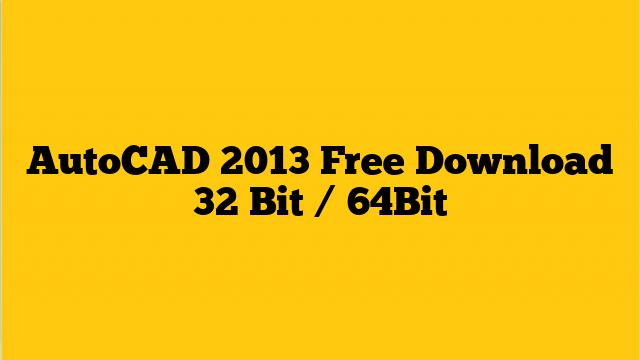 AutoCAD 2013 Free Download 32 Bit 64Bit