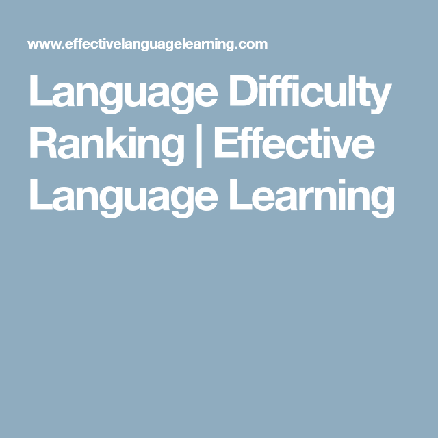 language difficulty ranking effective language learning