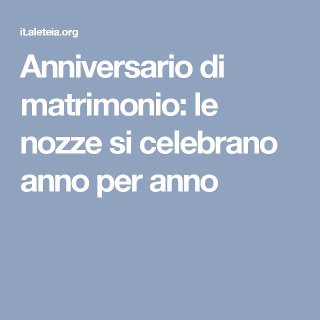 Anniversario Matrimonio Anno Per Anno.Anniversario Di Matrimonio Le Nozze Si Celebrano Anno Per Anno