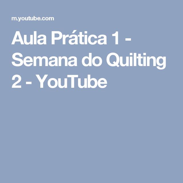 Aula Prática 1 - Semana do Quilting 2 - YouTube