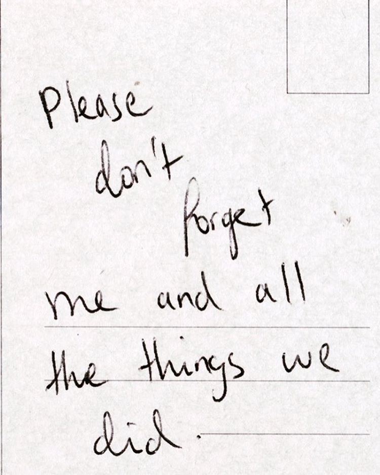 Por favor, não se esqueça de mim e todas as coisas que fizemos.