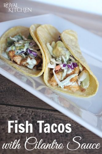 Fish Tacos With Cilantro Sauce #cilantrosauce