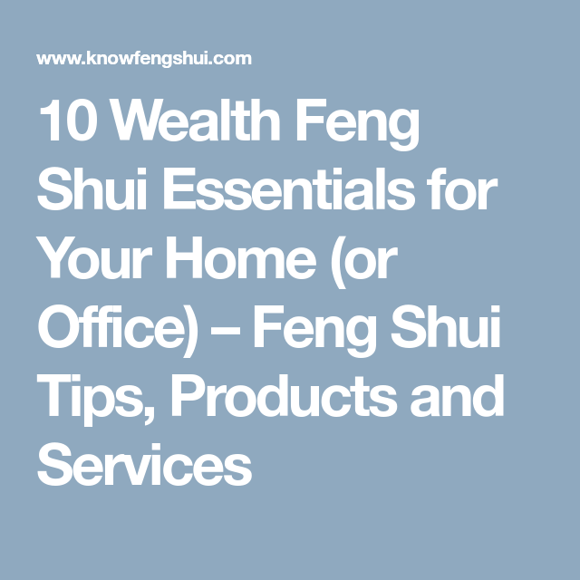 10 Wealth Feng Shui Essentials For Your Home (or Office