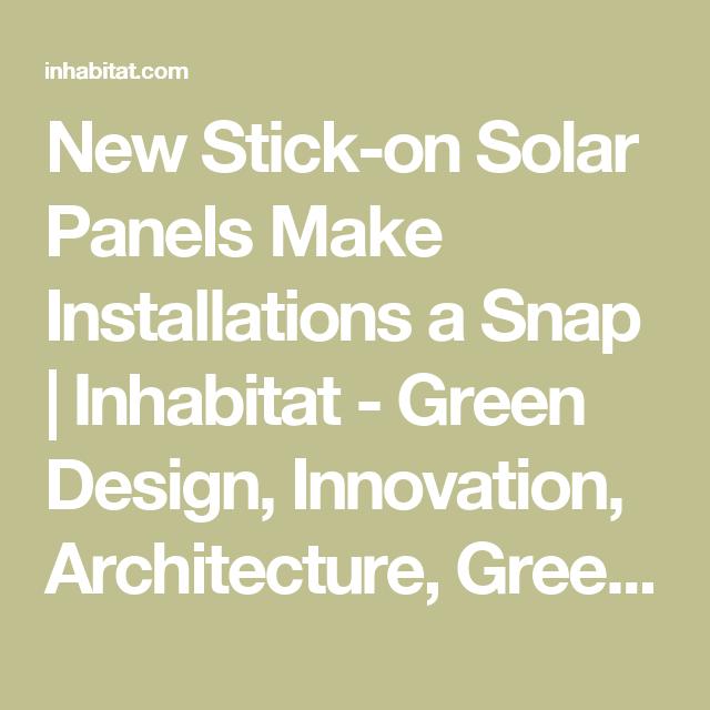 New Stick On Solar Panels Make Installations A Snap Roof Installation Solar Panels Solar