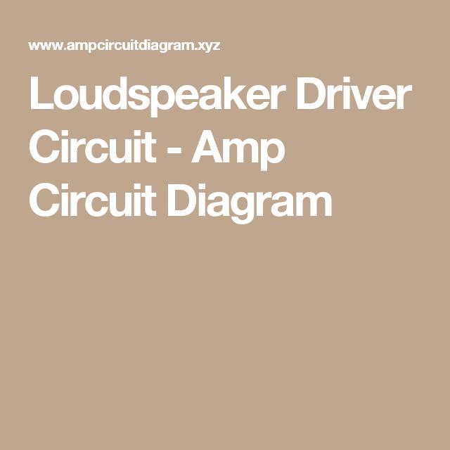loudspeaker driver circuit amp circuit diagram hubby project loudspeaker driver circuit amp circuit diagram