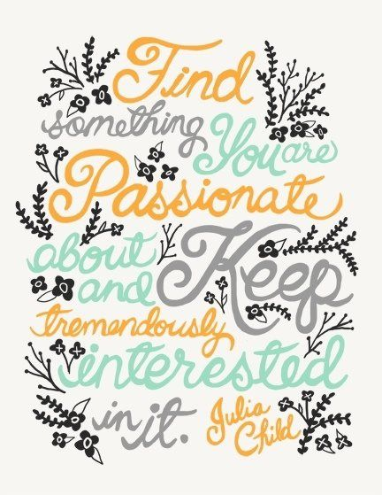 what i'm doing! Julia child quotes, Inspirational words