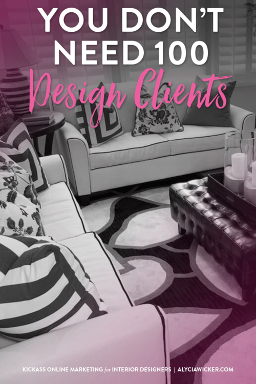 You Don T Need 100 Interior Design Clients Interior Design Business Learn Interior Design Interior Design School