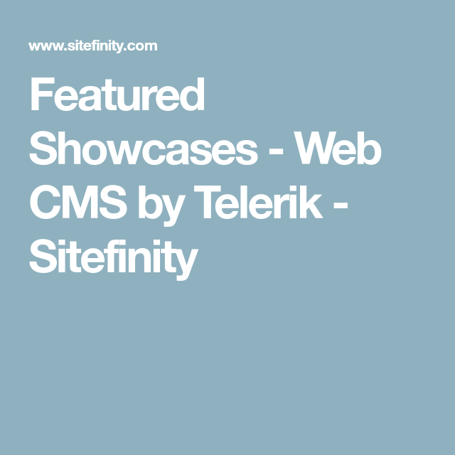 Featured Showcases Web Cms By Telerik Sitefinity With Images Sitefinity Customer Success Stories Content Management