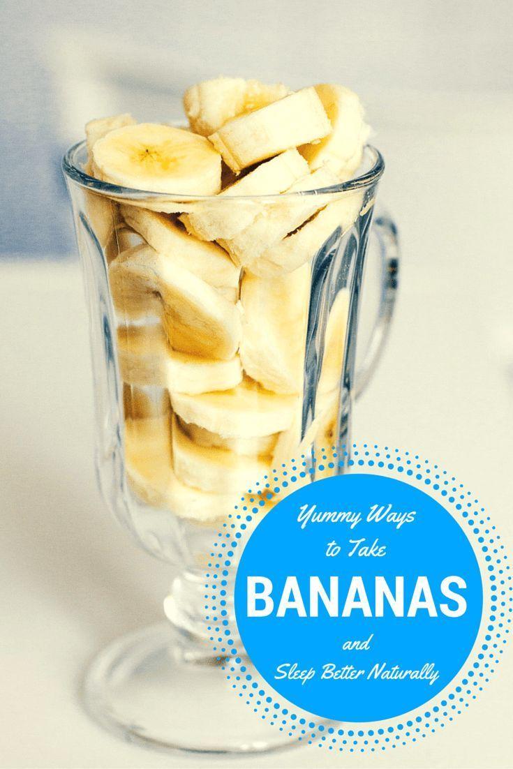 Yummy Ways to Take Bananas to Sleep Better Naturally