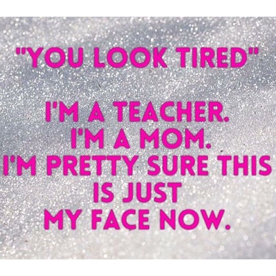 14 Memes That Nail The Reality Of Being A Teacher Mom We Are Teachers Teacher Mom Teacher Tired We Are Teachers