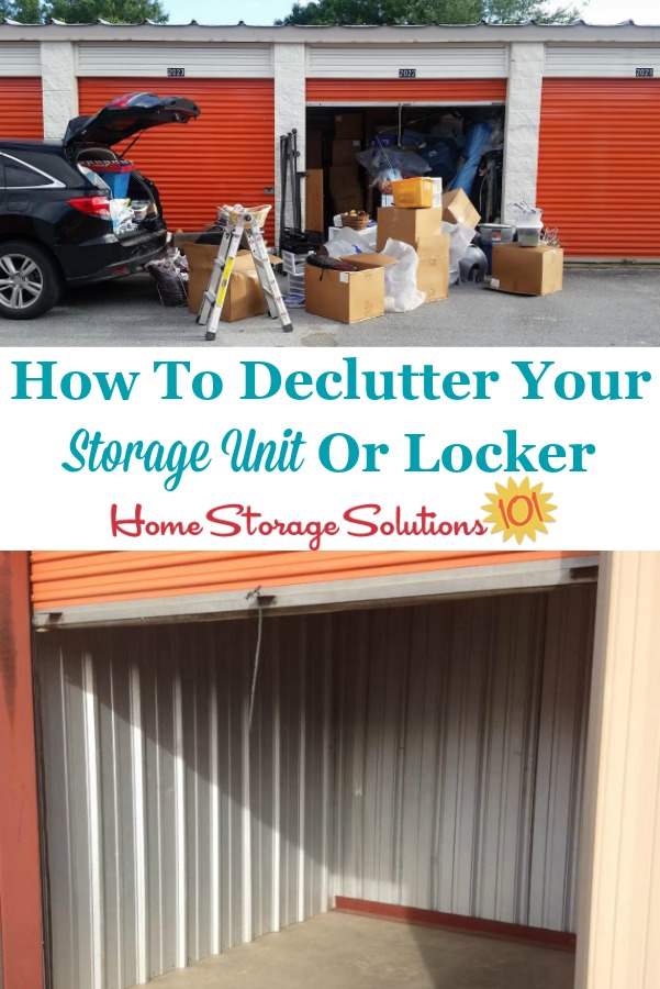 How To Declutter Your Storage Unit Or Locker That S Off Site Storage Unit Storage Unit Organization Declutter