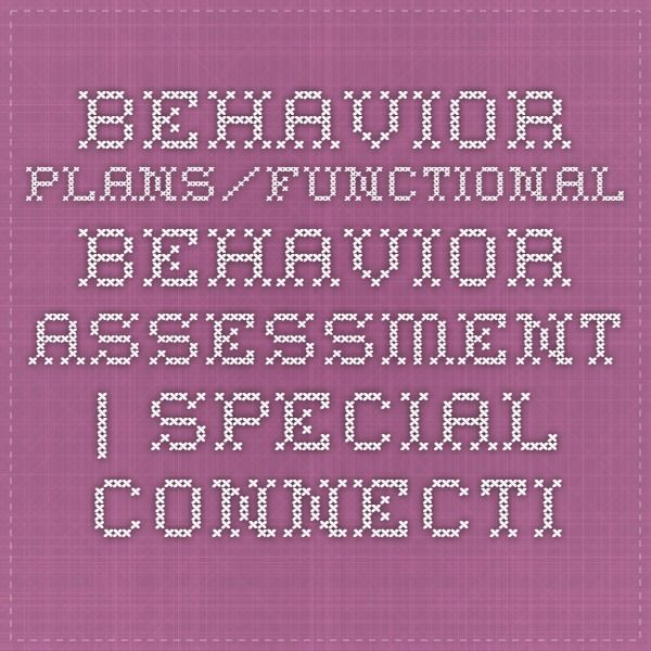 Behavior Plans\/Functional Behavior Assessment Special - functional behavior assessment