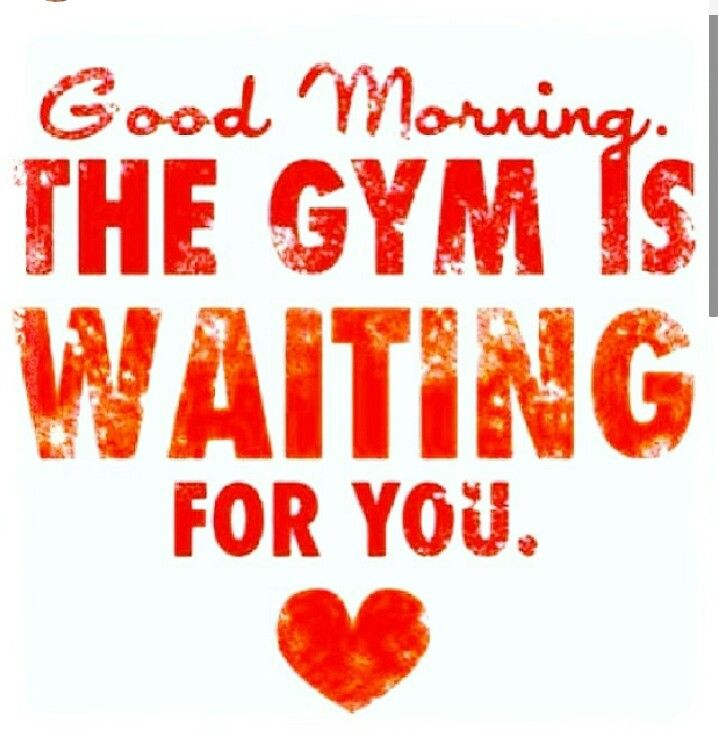 Goodmorning Lets Go To The Gym Morning Workout Quotes Fitness Motivation Quotes Motivation