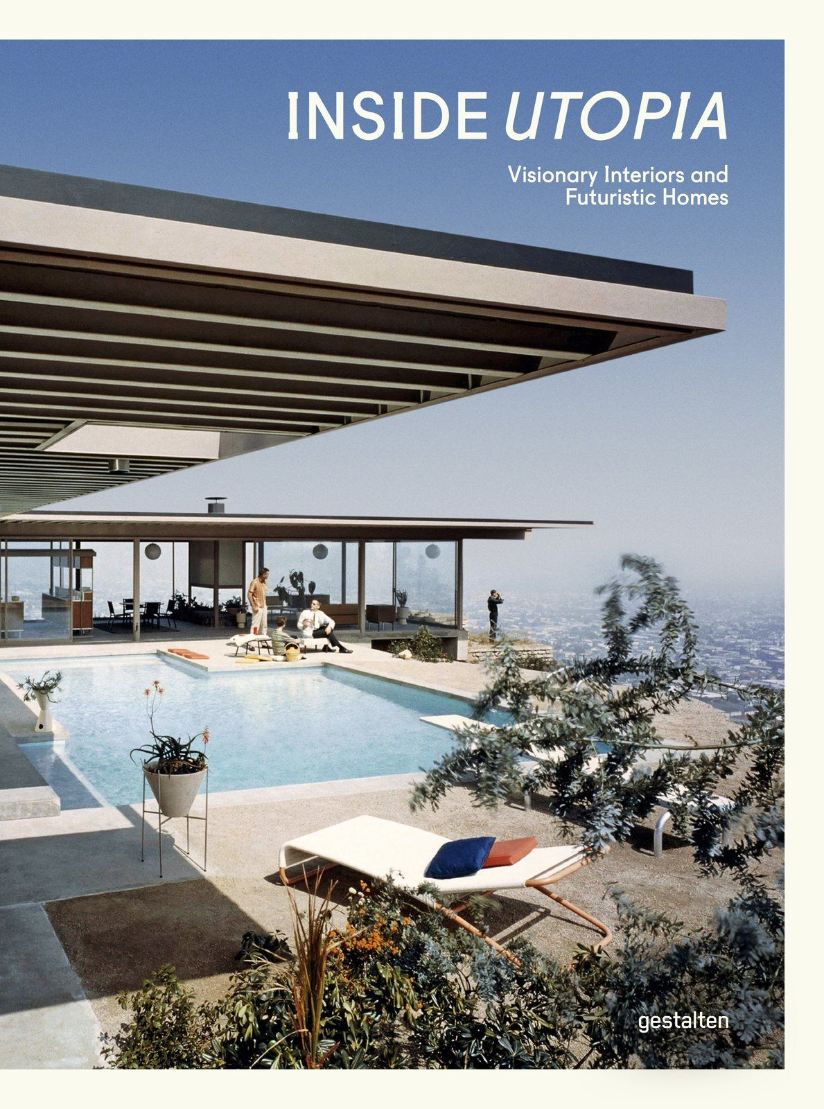 A New Book Celebrates Modernism With Futuristic Homes and Visionary ...