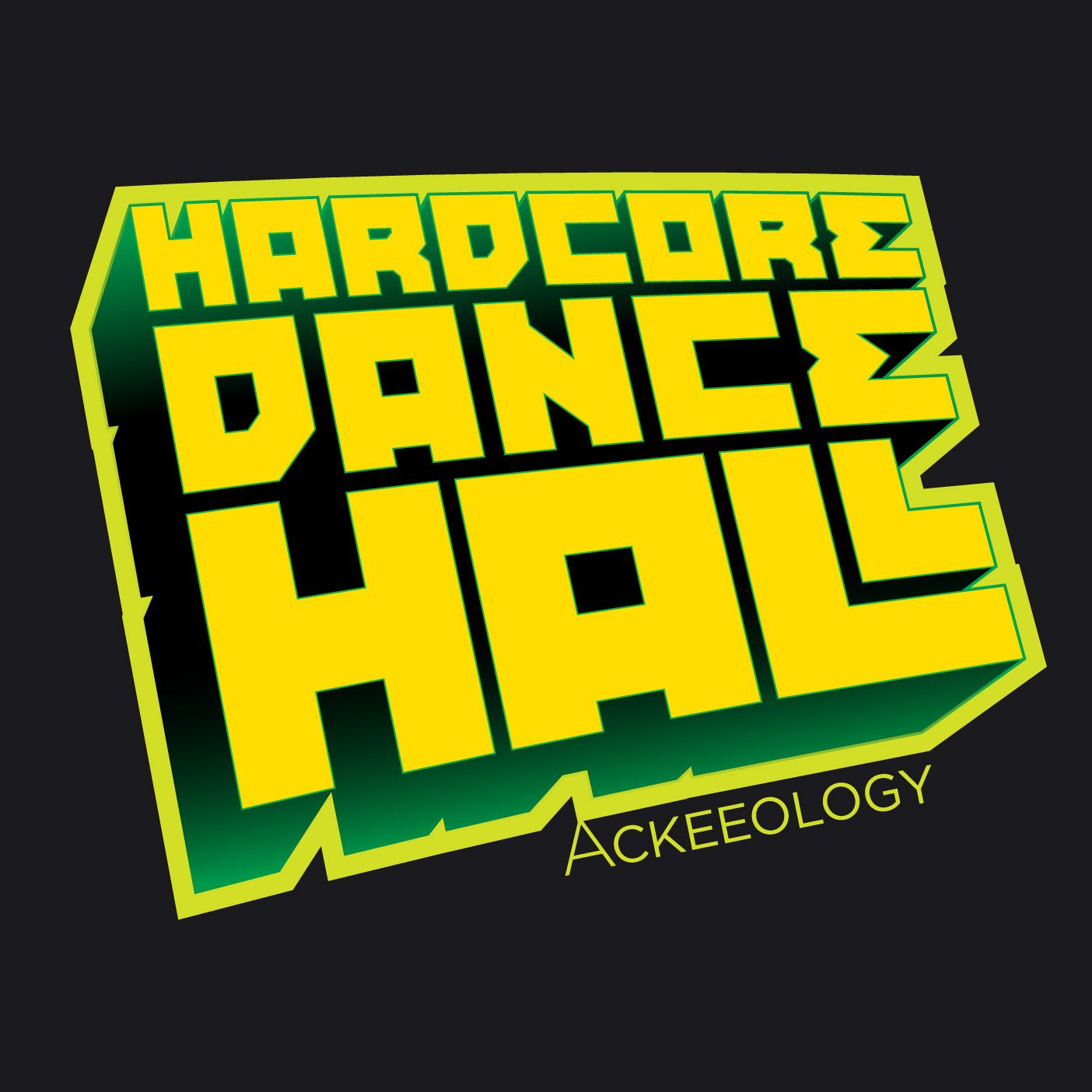 HARDCORE DANCEHALL  Dancehall, popularized by sound systems